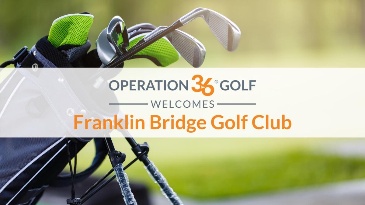 OP 36 Welcomes Franklin Bridge Golf Club