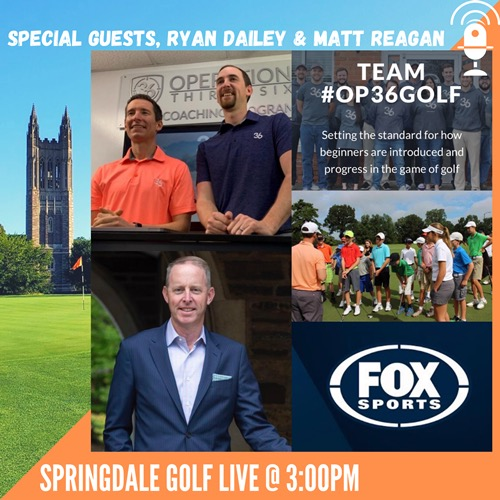 Springdale Golf Live Podcast info graphic with Ryan Dailey and Matt Reagan