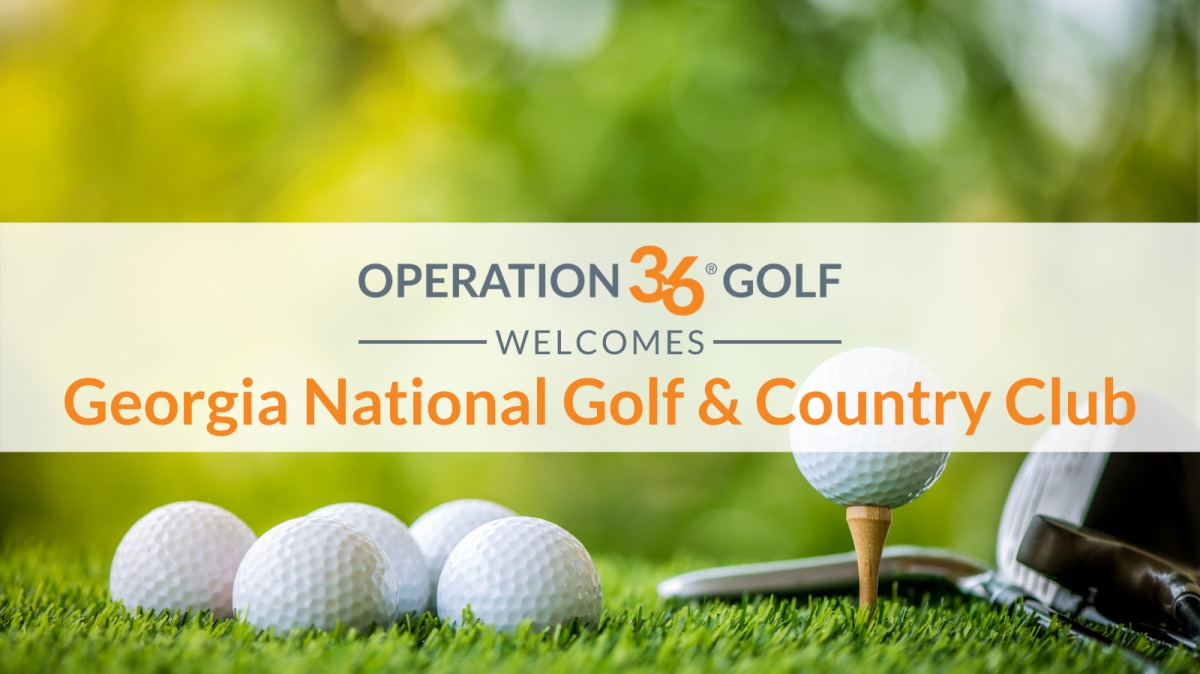 Operation 36 Welcomes Georgia National Golf & Country Club