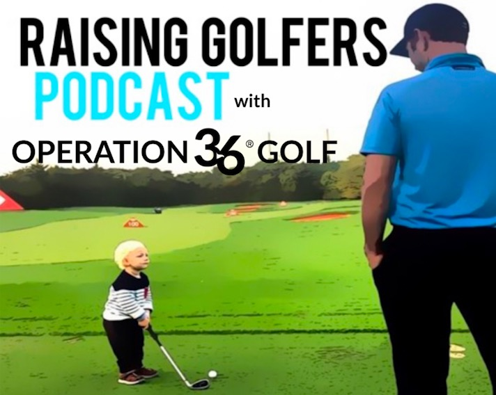 The Raising Golfers Podcast with Op 36 featured image