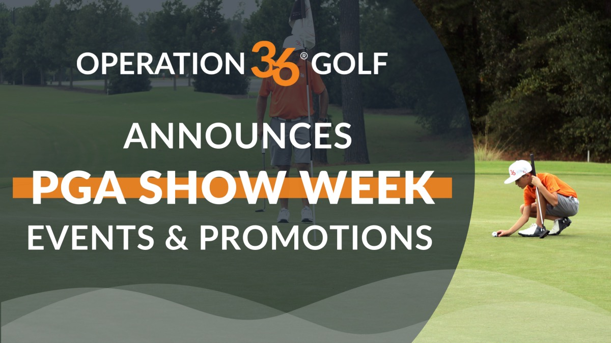 Operation 36 Announces their PGA Show Week Events & Promotions
