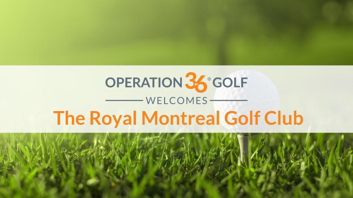 Operation 36 Golf Developmental Program Welcomes The Royal Montreal Golf Club