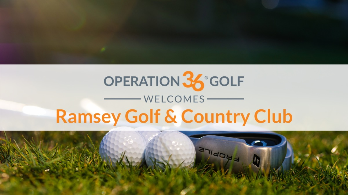 Operation 36 Golf Welcomes Ramsey Golf & Country Club